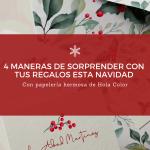 ¡4 detalles para sorprender con el styling de tus regalos esta Navidad!