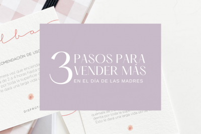 3 Pasos para crecer en ventas en el Día de la Madre